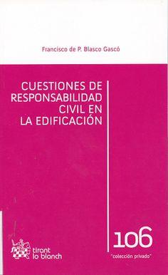 Cuestiones de responsabilidad civil en la edificación / Francisco de P. Blasco Gascó. -  Valencia : Tirant lo blanch, 2013