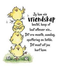 vriendskap Words To Live By Quotes, Wisdom Quotes, Me Quotes, Good Morning Wishes, Good Morning Quotes, Afrikaanse Quotes, Cute Messages, Special Quotes, Relationship Tips