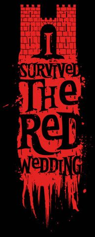 I Survived the Red Wedding (but I'm still crying!) #GOT Game of Thrones