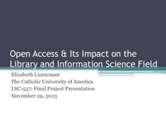 Open Access and Its Impact on the Library and Information Science Field