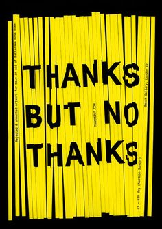 COLLECTINGAESTHETICS: THANKS BUT NO THANKS EXHIBITION BY KINGSTON GRAPHIC DESIGN STUDENTS BEN WEST & ALEX BROWN. FEATURING WORK FROM: STEFAN SAGMEISTER, STUDIO SM, BART DE BAETS, BIBLIOTHEQUE, PENTAGRAM, BUILD, EXPERIMENTAL JETSET, ROB RYAN, MYSELF & MANY MORE.