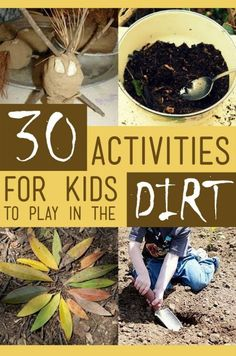 30 Fun Activities for Kids to Play in the Dirt!