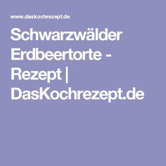 Schwarzwälder Erdbeertorte - Rezept | DasKochrezept.de