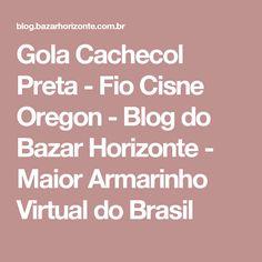 Gola Cachecol Preta - Fio Cisne Oregon - Blog do Bazar Horizonte - Maior Armarinho Virtual do Brasil