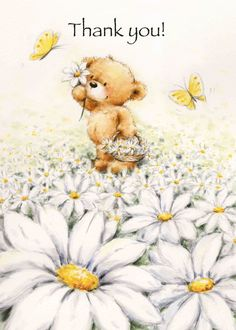 Thank You Bear in Flower Field with Butterfly card. Personalize any greeting card for no additional cost! Cards are shipped the Next Business Day. Thank You For Birthday Wishes, Thank You Wishes, Thank You Cards, Thank You Pictures, Thank You Images, Cute Pictures, Cute Animal Drawings, Cute Drawings, My Cute Love