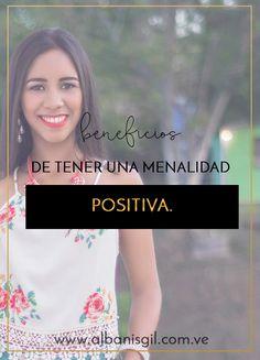 Los beneficios de tener una mentalidad positiva son muchos. Yo te menciono algunos