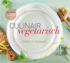 Kookboek Culinair vegetarisch: Recepten voor gevarieerde, smakelijke en creatieve gerechten. Veel informatie en praktische tips over vegetarisch eten en kooktechnieken. #vegetarisch #kookboek