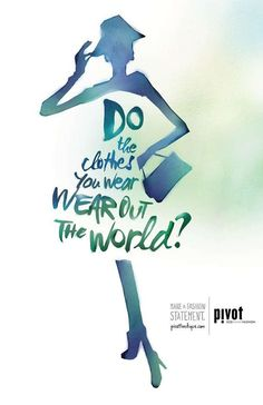 Connie: Pivot Boutique, was a Chicago based boutique who won awards for there innovative advertisements that promoted ethical fashion. I love how the slogan is in the shape of a dress and also the fact the statement is a question will spark a discussion. Its good to get people to talk about the issues.