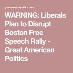 WARNING: Liberals Plan to Disrupt Boston Free Speech Rally - Great American Politics