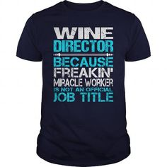 AWESOME TEE FOR WINE DIRECTOR T-SHIRTS, HOODIES, SWEATSHIRT (22.99$ ==► Shopping Now)