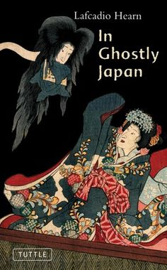 """In Ghostly Japan: """"In Ghostly Japan,"""" Lafcadio Hearn  A collection of magical, supernatural Japanese folk tales, first recommended to me by a well-traveled and well-read friend, this collection has a special significance as a four-line footnote from this book about a young boy training to be a samurai inspired the screenplay of my first feature film, """"The Warrior."""""""