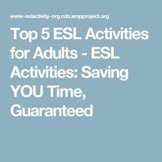 Top 5 ESL Activities for Adults - ESL Activities: Saving YOU Time, Guaranteed