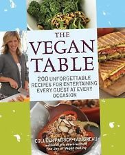 The Vegan Table: 200 Unforgettable Recipes for Entertaining Every Guest at Eve..