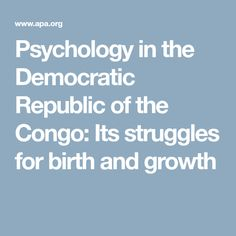 Psychology in the Democratic Republic of the Congo: Its struggles for birth and growth