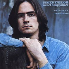 """Sweet Baby James"" – James Taylor"