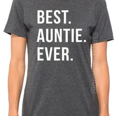 Auntie Best Auntie Ever Womens T Shirt Aunt Shirt I love my Aunt Gift for Aunt Funny shirt I love my Aunt gift for sister Christmas Gift