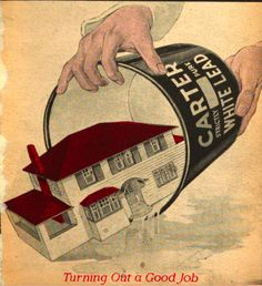 """This is a 1917 ad for Carter White Lead paint, """"Turning out a good job."""""""