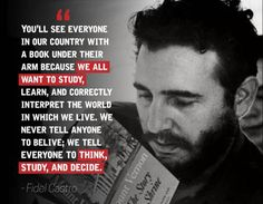 Happy Birthday Fidel Castro, CIA Survivor, anti-imperialist, leader of the revolution Daily Quotes, Great Quotes, Inspirational Quotes, Political Quotes, Sociology Quotes, Che Guevara Quotes, Happy 90th Birthday, Ernesto Che, Movies