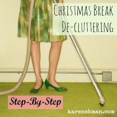 Messy house? Piles of papers causing you grief? Storage a disaster? No plan to keep your clutter at bay? This is the perfect week to tackle it all.  Christmas Break De-Cluttering, Step-by-Step