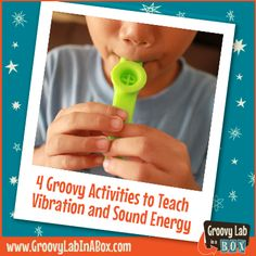 4 Groovy Activities to Teach about Vibration and Sound Energy