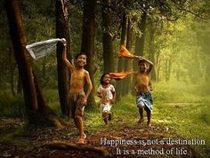 Happiness is not a destination, It is a method of life. ~ Burton Hills ~