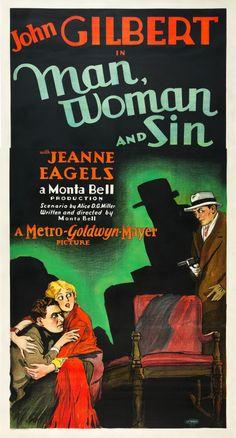 Man, Woman and Sin (1927)Stars: John Gilbert, Jeanne Eagels, Gladys Brockwell, Marc McDermott, Hayden Stevenson ~ Director: Monta Bell