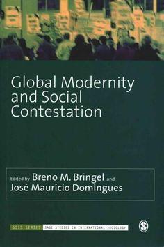 Global Modernity and Social Contestation (Sage Studies in International Sociology)