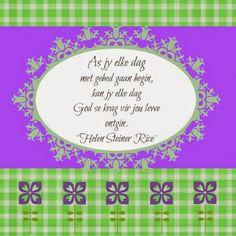 Afrikaanse Inspirerende Gedagtes & Wyshede: Helen Steiner Rice Inspirasies Inspiring Quotes About Life, Inspirational Quotes, Helen Steiner Rice, Afrikaanse Quotes, True Words, Life Quotes, God, Beautiful Gif, Flower