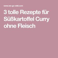 3 tolle Rezepte für Süßkartoffel Curry ohne Fleisch