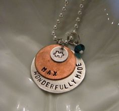 I loooooove this!!!!!  Each child with autism is absolutely wonderfully made - just like my Toms!  What a gorgeous necklace!