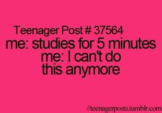 I CAN STUDY MORE THAT 5 MINUTES!!
