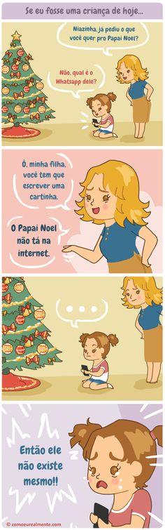 Se eu fosse uma criança hoje em dia durante o Natal, é assim que eu descobriria que Papai Noel não existe