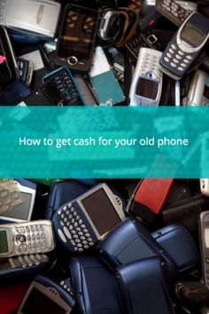 6 Ways to Get Cash for Your Old Phone