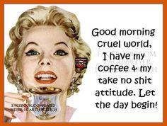 Good Morning Cruel World morning good morning morning quotes good morning quotes morning humor morning quote funny good morning quotes good morning quote good morning quotes for facebook