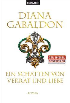 Diana Gabaldon: Ein Schatten von Verrat und Liebe. Blanvalet Verlag (Gebundenes Buch, Historische Fantasy)