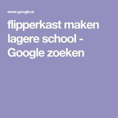 flipperkast maken lagere school - Google zoeken