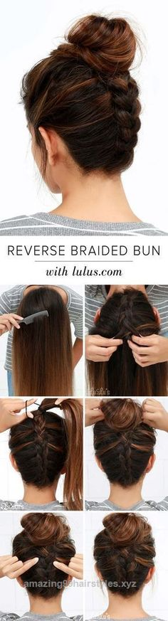 Adorable Cool and Easy DIY Hairstyles – Reversed Braided Bun – Quick and Easy Ideas for Back to School Styles for Medium, Short and Long Hair – Fun Tips and Best Step by Step Tutorials for Teens, ..