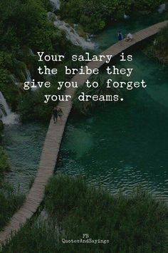 Quotes : Your salary is the bribe they give you. Positive Quotes : Your salary is the bribe they give you.Positive Quotes : Your salary is the bribe they give you. Now Quotes, Great Quotes, Music Quotes, Good Energy Quotes, Money Quotes, Super Quotes, The Words, Wisdom Quotes, Life Quotes