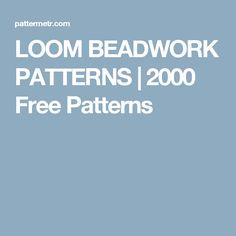 LOOM BEADWORK PATTERNS   2000 Free Patterns