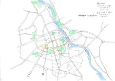 Week 1 I'm a PR consultant specialising in real estate. I'm from Warsaw, the capital of Poland. On every day basis me and my family uses only part of it. So the map is a mix between a traced and a mental map. It shows the actual central part of the city with its main roads, but the colors mark the parts we use the most often (roads, parks and river).