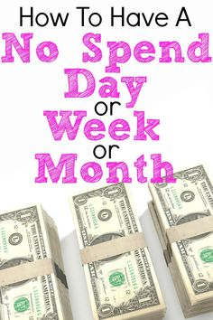 You can save so much money by not spending for just one day a month! Imagine how much you could save by not spending any money for a week!