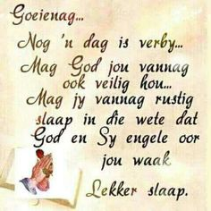 Nog ń dag is verby. Good Night Wishes, Good Night Quotes, Good Morning Good Night, Day Wishes, Evening Greetings, Evening Quotes, Goeie Nag, Afrikaans Quotes, Special Quotes