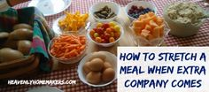 How To Stretch a Meal When Extra Company Comes