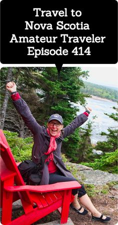 Travel to Nova Scotia – Amateur Traveler Episode 414  Hear about travel to Nova Scotia as the Amateur Traveler talks to Sherry Ott about her recent trip to this province in Eastern Canada. Sherry returns to to the show to talk about a trip around Nova Scotia she took last June.