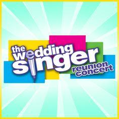 The Wedding Singer Reunion Concert. April 19.