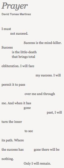 Success / is the little-death / that brings total / obliteration