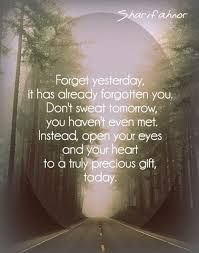 forget yesterday it has already forgotten you - Google Search