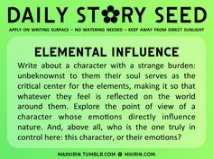 "Writing Prompt ✿ Daily Story Seed ✿ ""Elemental Influence Write about a character with a strange burden: unbeknownst to them their soul serves as the critical center for the elements, making it so that whatever they feel is reflected on the world around them...."