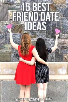 15 Best Friend Date Ideas - Fun Things to do with Friends // eyeliner wings & pretty things