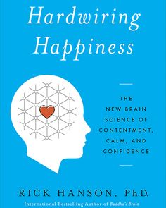 Hardwiring Happiness #Books #SelfHelp #Psychology #Cookbooks #Fitness https://greatist.com/happiness/must-read-books-health-fitness